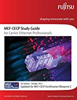 Mef-cecp Study Guide for Carrier Ethernet Professionals: Updated for Mef-cecp Certification Blueprint C