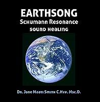 EARTHSONG Schumann Resonance Sound Healing by Dr. Jane Maati Smith C.Hyp.Msc.D.