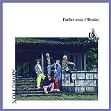 【Amazon.co.jp限定】Further away/Destiny(初回限定盤A)【特典:デカジャケ(複製サイン入り)付】