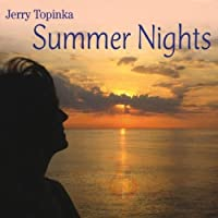 Summer Nights by Jerry Topinka (2013-05-03)