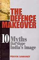 The Defence Makeover: 10 Myths that Shape India's Image