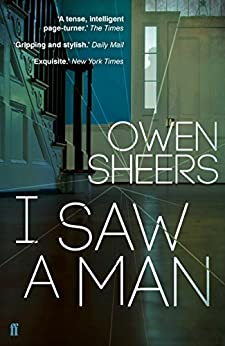 I Saw A Man by [Sheers, Owen]