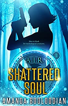 Shattered Soul (AIR Book 1) by [Booloodian, Amanda]