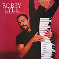 The Power of Touch by Bobby Lyle (1997-01-03)