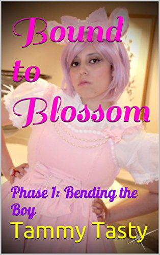 Bound to Blossom : Phase 1: Bending the Boy (English Edition)