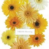 リセット・ミュージック 朝、音楽を聴きながら体と心をリセット!~Fresh Morning