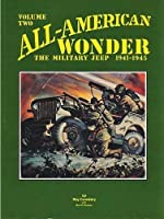 All American Wonder: The Military Jeep 1941-1945