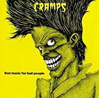Bad Music For Bad People by Cramps (1990-10-25)