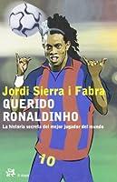 Querido Ronaldinho (Infantil Y Juvenil El Aleph)
