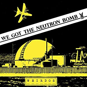 We Got the Neutron Bomb (7