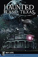 Haunted Plano, Texas (Haunted America)