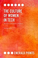 The Culture of Women in Tech: An Unsuitable Job for a Woman (Emerald Points)