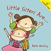 Little Sister Are... (Toddler Tales)