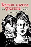 Demon-Lovers and Their Victims in British Fiction