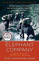 The Inspiring Story of an Unlikely Hero and the Animals Who Helped Him Save Lives in World War II Elephant Company (Paperback) - Common [並行輸入品]