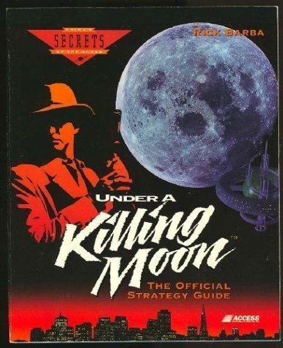Download Under a Killing Moon: The Official Strategy Guide (Secrets of the Games Series,) 1559586796