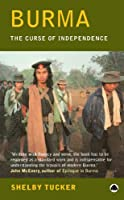 Burma: The Curse of Independence