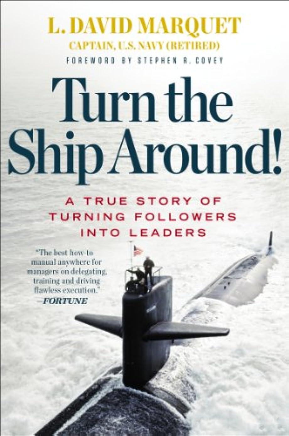 リーンピンク窒息させるTurn the Ship Around!: A True Story of Turning Followers into Leaders (English Edition)