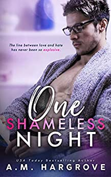 One Shameless Night: A Stand Alone Enemies To Lovers Single Dad Romance (The West Sisters Novel Book 2) by [Hargrove, A.M.]