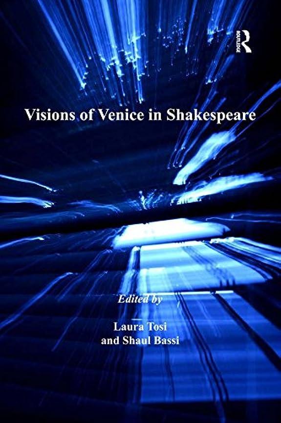 糞熱心な増幅器Visions of Venice in Shakespeare (Anglo-Italian Renaissance Studies) (English Edition)