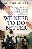 We Need to Do Better: Changing the Mindset of Children Through Family, Community, and Education