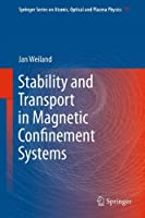 Stability and Transport in Magnetic Confinement Systems (Springer Series on Atomic, Optical, and Plasma Physics) by Jan Weiland(2012-06-28)