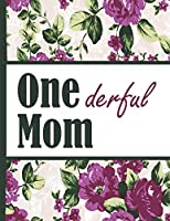 Best Mom Ever: Wanderful Mom One Derful Beautiful Purple Foral Blossom Pattern Composition Notebook College Students Wide Ruled Line Paper 8.5x11 Inspirational Gifts for Woman Nature Lovers Gentle Spirits