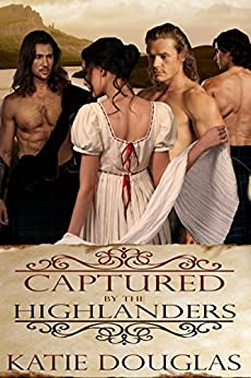 Captured by the Highlanders by [Douglas, Katie]