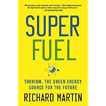 SuperFuel: Thorium, the Green Energy Source for the Future (MacSci)