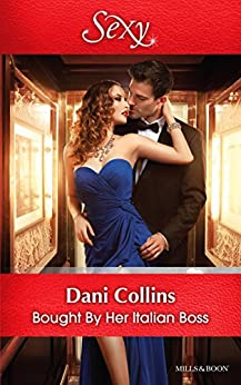 Mills & Boon : Bought By Her Italian Boss by [Collins, Dani]