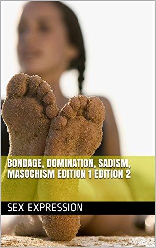 Bondage, domination, sadism, masochism edition 1 edition 2 (English Edition)
