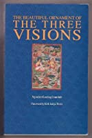 The Beautiful Ornament of the Three Visions