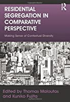 Residential Segregation in Comparative Perspective: Making Sense of Contextual Diversity (Cities and Society)