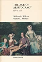 History of England: The Age of Aristocracy, 1688 to 1830 v. 3 (College)