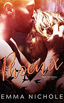 Phoenix (Own The Skies Book 2) by [Nichole, Emma]