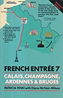 French Entree: Calais, Champagne, the Ardennes, Bruges - P & O European Ferries Guide No. 7