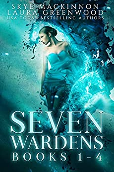Seven Wardens Omnibus: Books 1-4 (Seven Wardens Collections Book 1) by [Greenwood, Laura, MacKinnon, Skye]