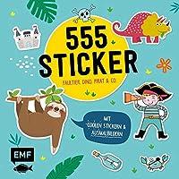 555 Sticker - Faultier, Dino, Pirat und Co.: Mit coolen Stickern und Ausmalbildern