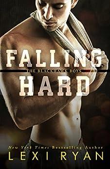 Falling Hard (The Blackhawk Boys Book 4) by [Ryan, Lexi]