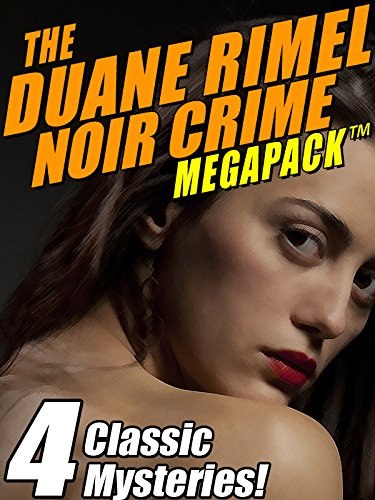 The Duane Rimel Noir Crime MEGAPACK ™: 4 Classic Mystery Novels!