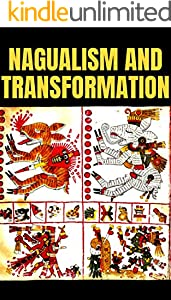 NAGUALISM AND TRANSFORMATION (English Edition)