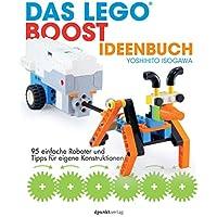 Das LEGO®-Boost-Ideenbuch: 95 einfache Roboter und Tipps fuer eigene Konstruktionen
