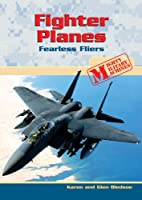 Fighter Planes: Fearless Fliers (Mighty Military Machines)