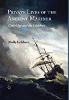 Private Lives of the Ancient Mariner: Coleridge and His Children