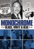 Monochrome: Black White & Blue [DVD]