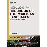 Handbook of the Ryukyuan Languages: History, Structure, and Use (Handbooks of Japanese Language and Linguistics)