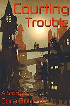 [Buhlert, Cora]のCourting Trouble (In Love and War Book 5) (English Edition)