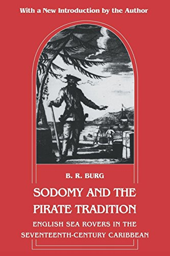 Download Sodomy and the Pirate Tradition: English Sea Rovers in the Seventeenth-Century Caribbean, Second Edition 0814712363