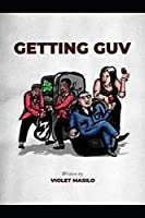 Getting Guv: Novella