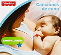 Fisher-Price: Canciones De Cuna: Spanish